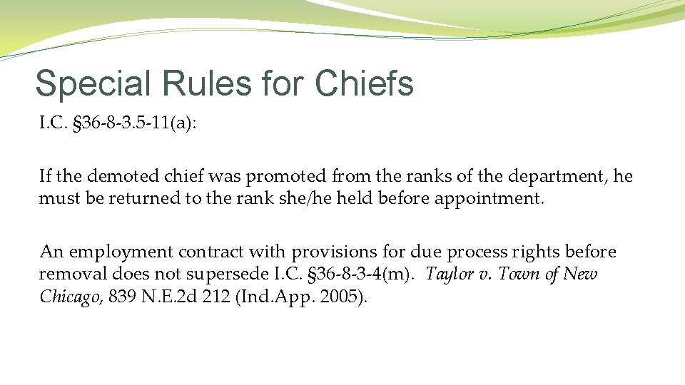 Special Rules for Chiefs I. C. § 36 -8 -3. 5 -11(a): If the