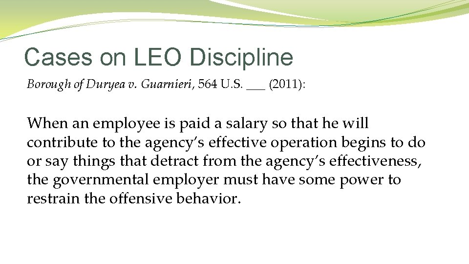 Cases on LEO Discipline Borough of Duryea v. Guarnieri, 564 U. S. ___ (2011):