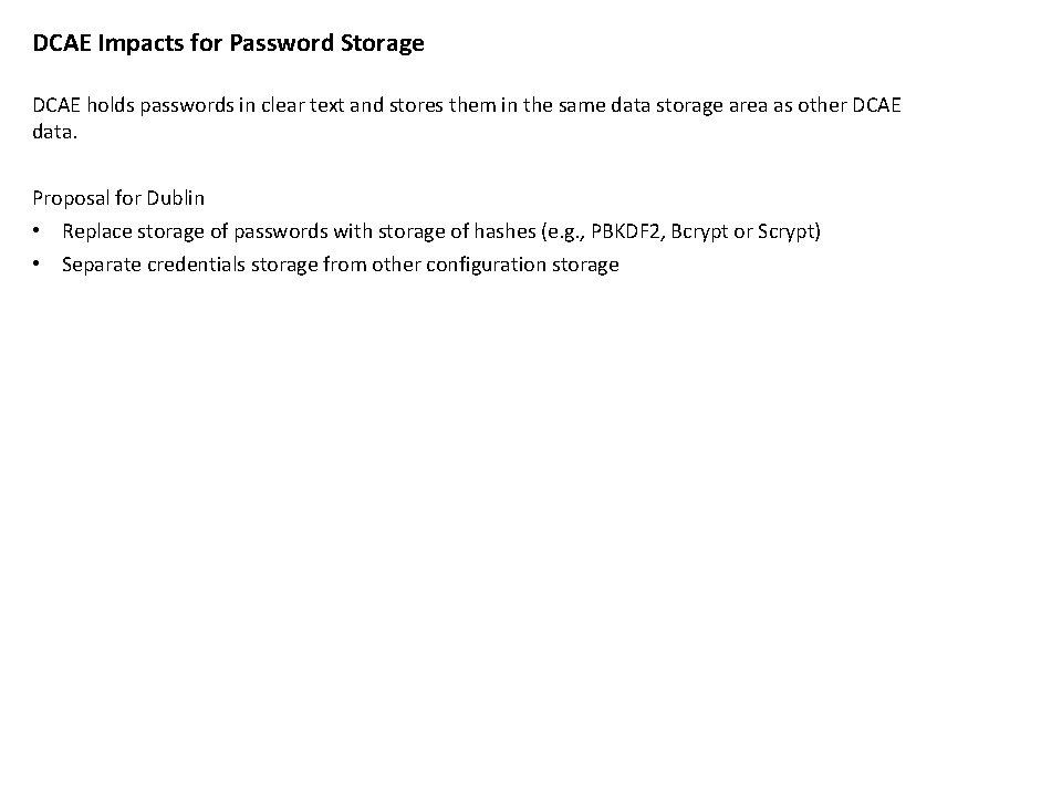 DCAE Impacts for Password Storage DCAE holds passwords in clear text and stores them