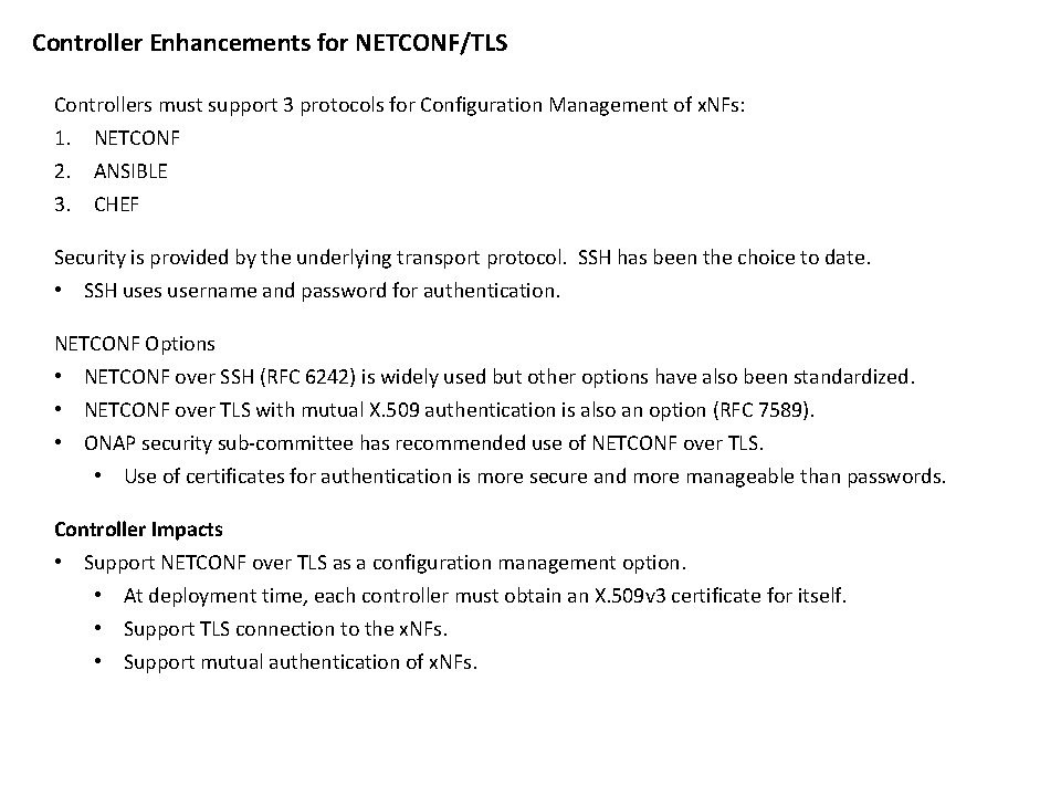 Controller Enhancements for NETCONF/TLS Controllers must support 3 protocols for Configuration Management of x.