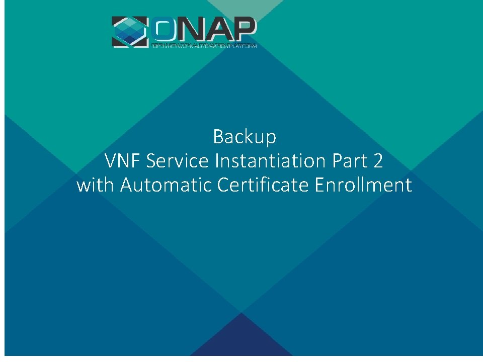 Backup VNF Service Instantiation Part 2 with Automatic Certificate Enrollment