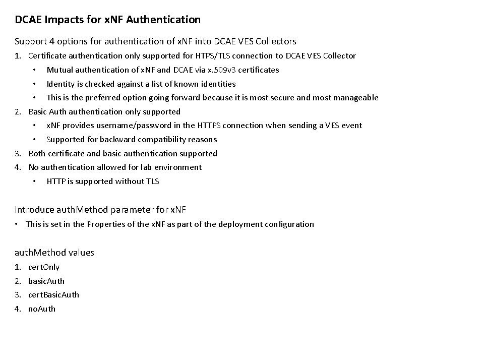 DCAE Impacts for x. NF Authentication Support 4 options for authentication of x. NF