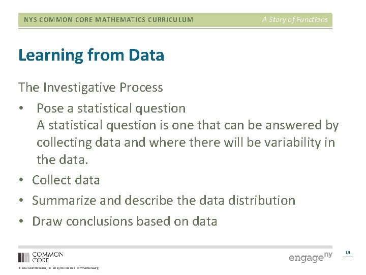 NYS COMMON CORE MATHEMATICS CURRICULUM A Story of Functions Learning from Data The Investigative