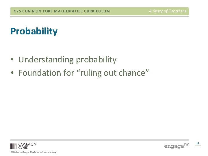 NYS COMMON CORE MATHEMATICS CURRICULUM A Story of Functions Probability • Understanding probability •