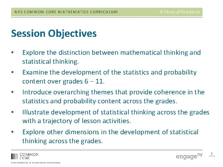 NYS COMMON CORE MATHEMATICS CURRICULUM A Story of Functions Session Objectives • • •