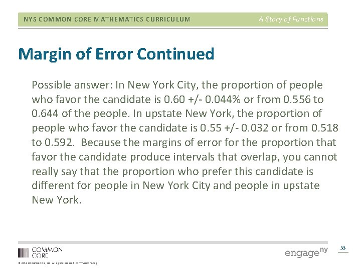 NYS COMMON CORE MATHEMATICS CURRICULUM A Story of Functions Margin of Error Continued Possible