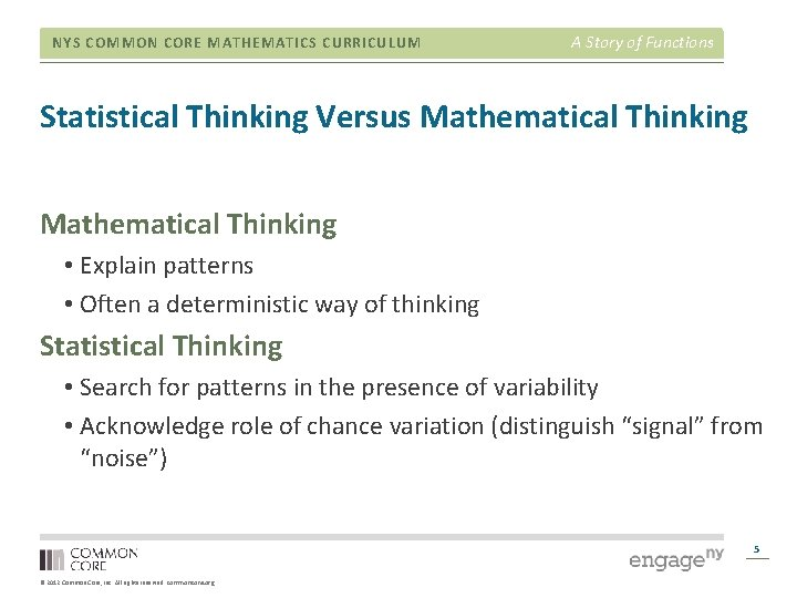 NYS COMMON CORE MATHEMATICS CURRICULUM A Story of Functions Statistical Thinking Versus Mathematical Thinking