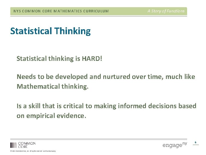 NYS COMMON CORE MATHEMATICS CURRICULUM A Story of Functions Statistical Thinking Statistical thinking is