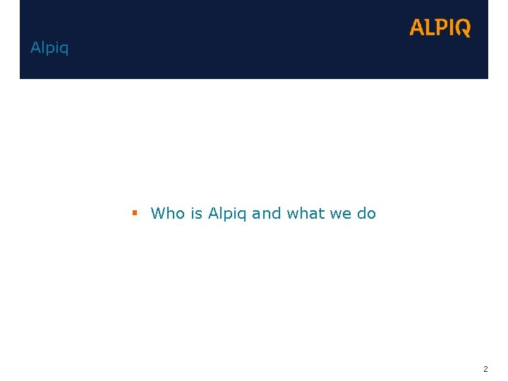Alpiq § Who is Alpiq and what we do 2