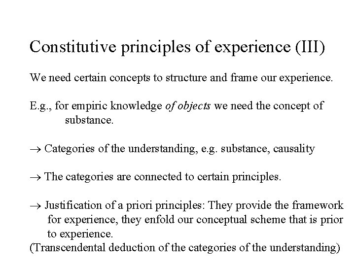 Constitutive principles of experience (III) We need certain concepts to structure and frame our