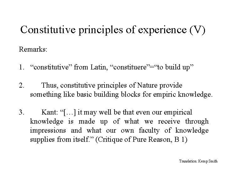 """Constitutive principles of experience (V) Remarks: 1. """"constitutive"""" from Latin, """"constituere""""=""""to build up"""" 2."""
