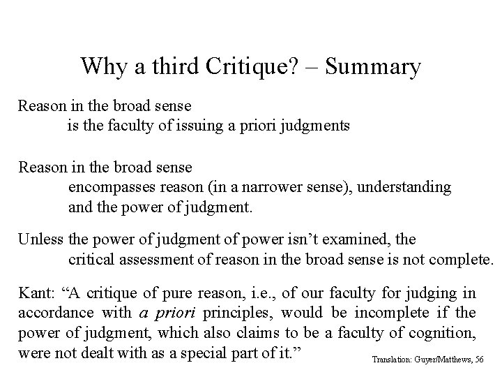 Why a third Critique? – Summary Reason in the broad sense is the faculty