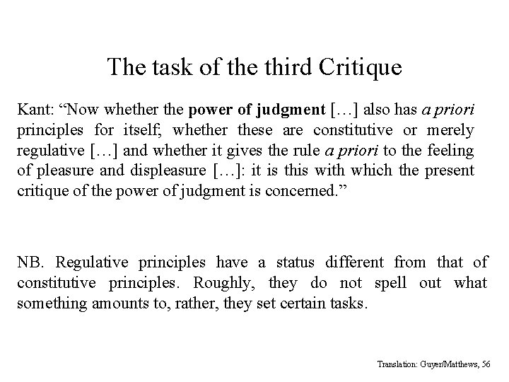 """The task of the third Critique Kant: """"Now whether the power of judgment […]"""