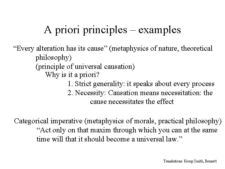 """A priori principles – examples """"Every alteration has its cause"""" (metaphysics of nature, theoretical"""