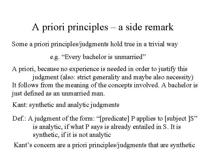 A priori principles – a side remark Some a priori principles/judgments hold true in