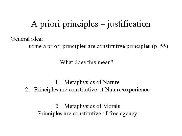 A priori principles – justification General idea: some a priori principles are constitutive principles