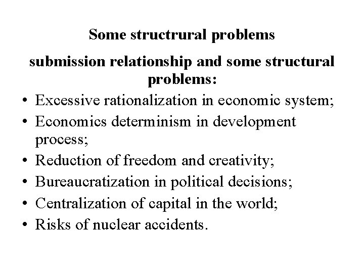 Some structrural problems submission relationship and some structural problems: • Excessive rationalization in economic