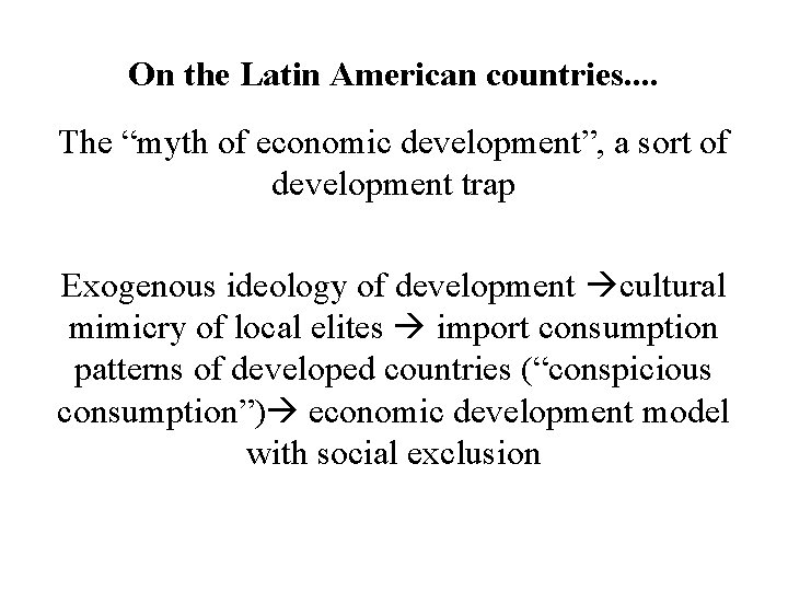 """On the Latin American countries. . The """"myth of economic development"""", a sort of"""