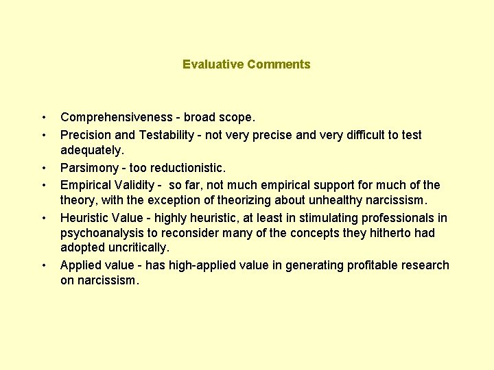 Evaluative Comments • • • Comprehensiveness - broad scope. Precision and Testability - not