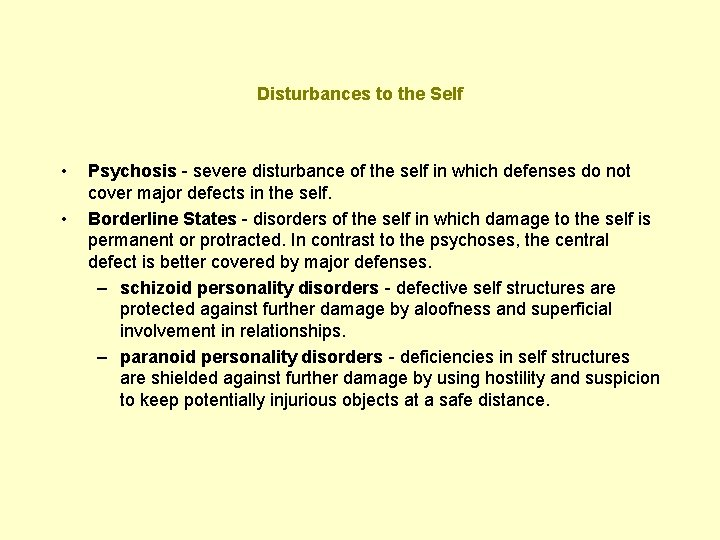 Disturbances to the Self • • Psychosis - severe disturbance of the self in