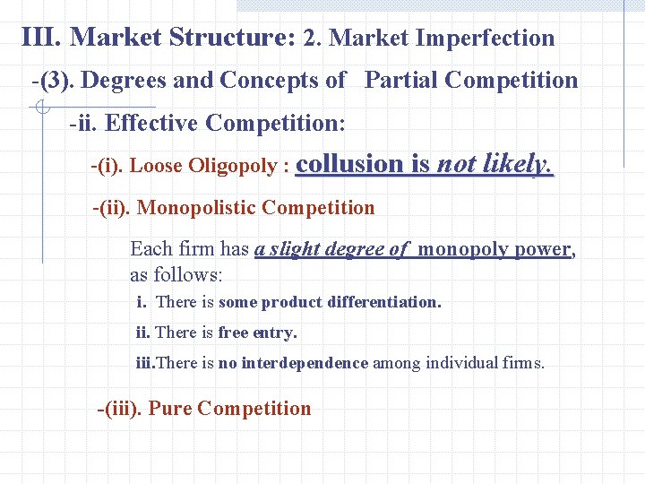 III. Market Structure: 2. Market Imperfection -(3). Degrees and Concepts of Partial Competition -ii.