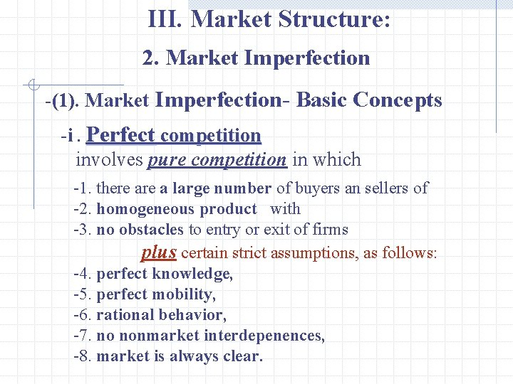 III. Market Structure: 2. Market Imperfection -(1). Market Imperfection- Basic Concepts -i. Perfect competition