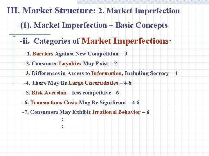 III. Market Structure: 2. Market Imperfection -(1). Market Imperfection – Basic Concepts -ii. Categories