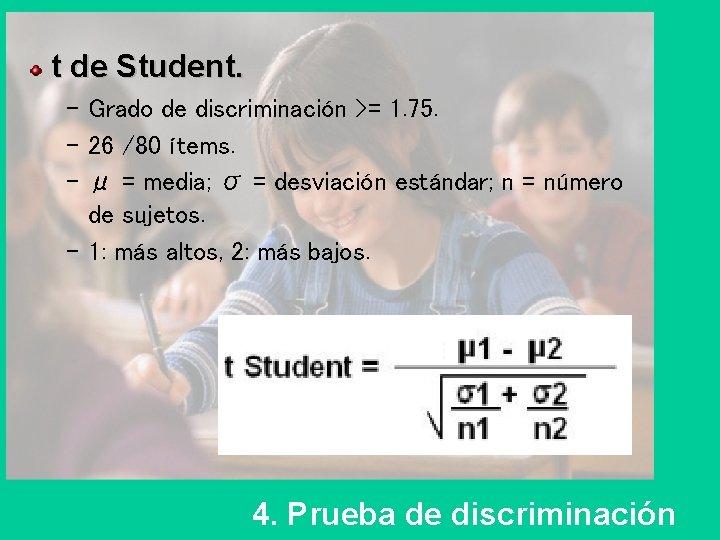t de Student. – Grado de discriminación >= 1. 75. – 26 /80 ítems.