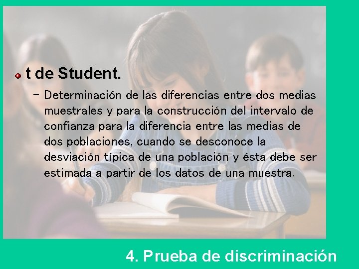 t de Student. – Determinación de las diferencias entre dos medias muestrales y para