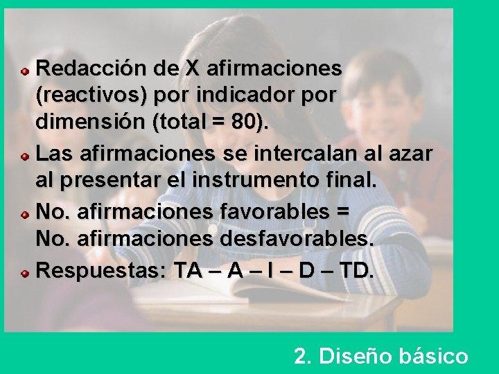 Redacción de X afirmaciones (reactivos) por indicador por dimensión (total = 80). Las afirmaciones