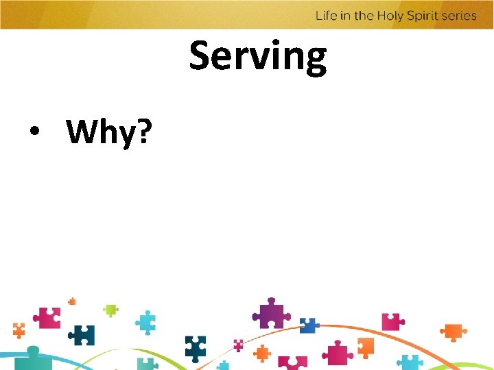 Serving • Why?