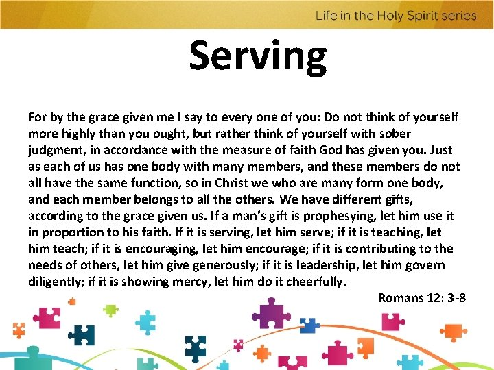Serving For by the grace given me I say to every one of you: