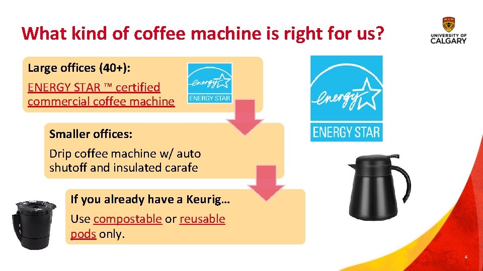 What kind of coffee machine is right for us? Large offices (40+): ENERGY STAR