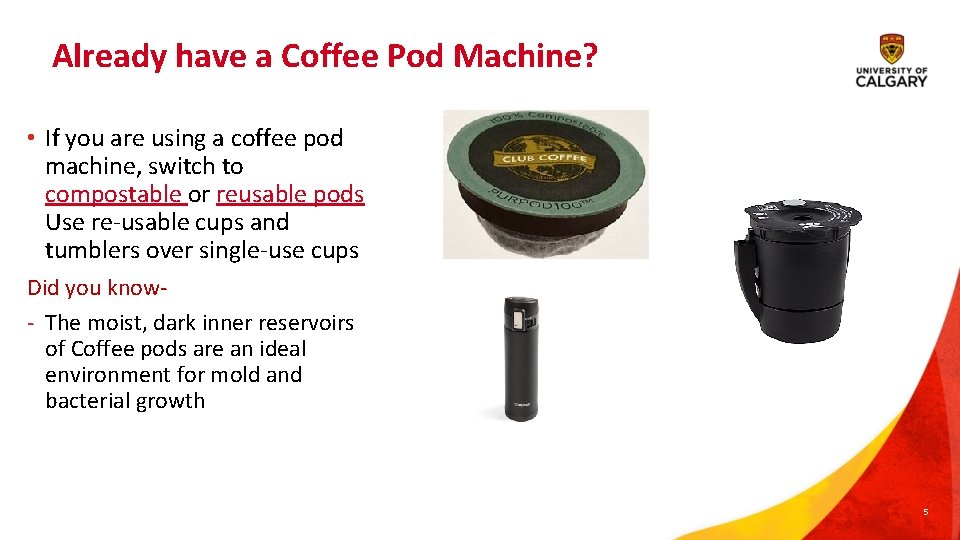 Already have a Coffee Pod Machine? • If you are using a coffee pod