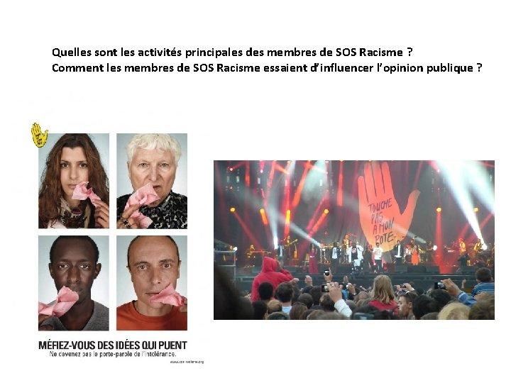 Quelles sont les activités principales des membres de SOS Racisme ? Comment les membres