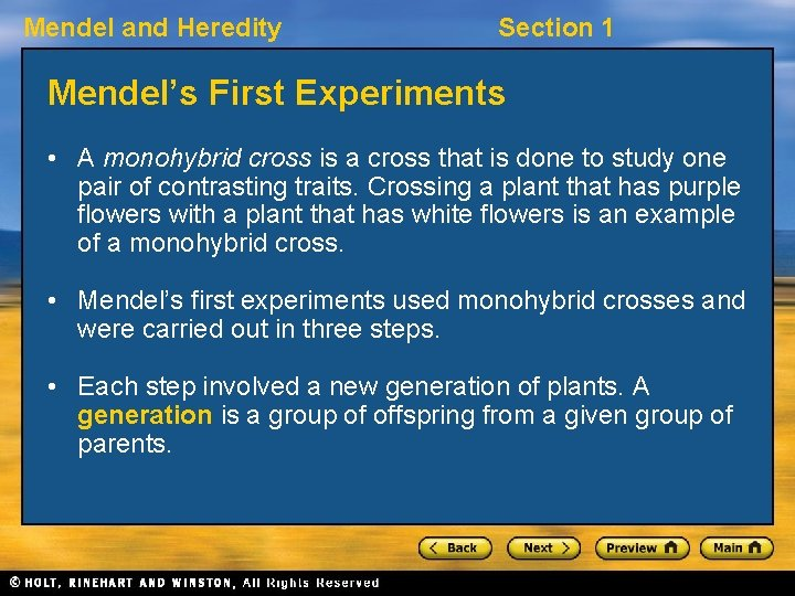 Mendel and Heredity Section 1 Mendel's First Experiments • A monohybrid cross is a