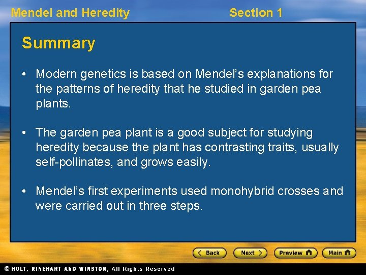 Mendel and Heredity Section 1 Summary • Modern genetics is based on Mendel's explanations