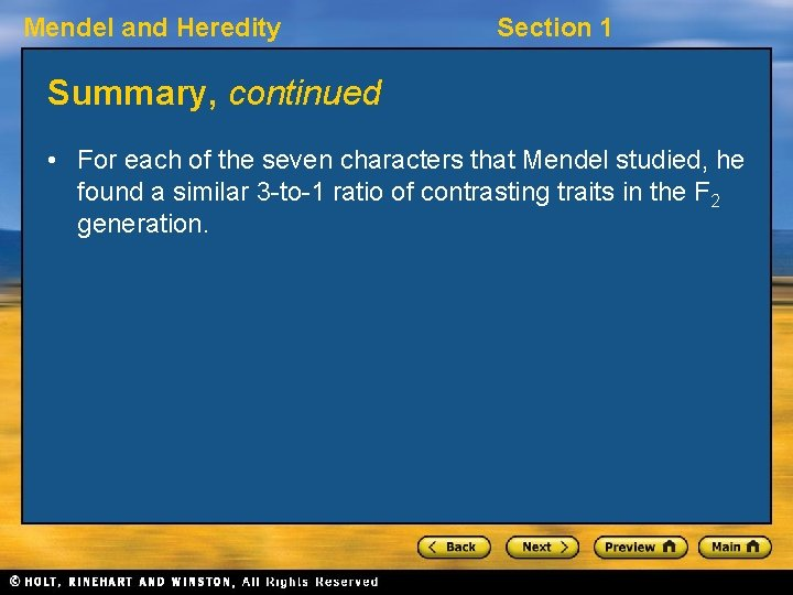 Mendel and Heredity Section 1 Summary, continued • For each of the seven characters