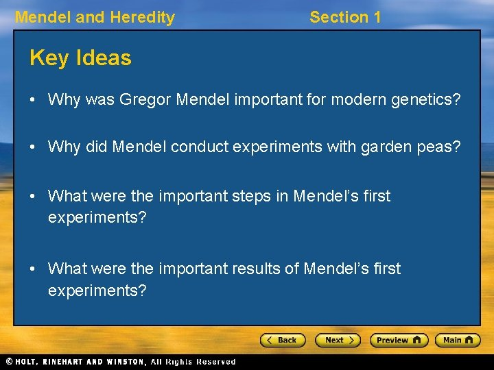 Mendel and Heredity Section 1 Key Ideas • Why was Gregor Mendel important for