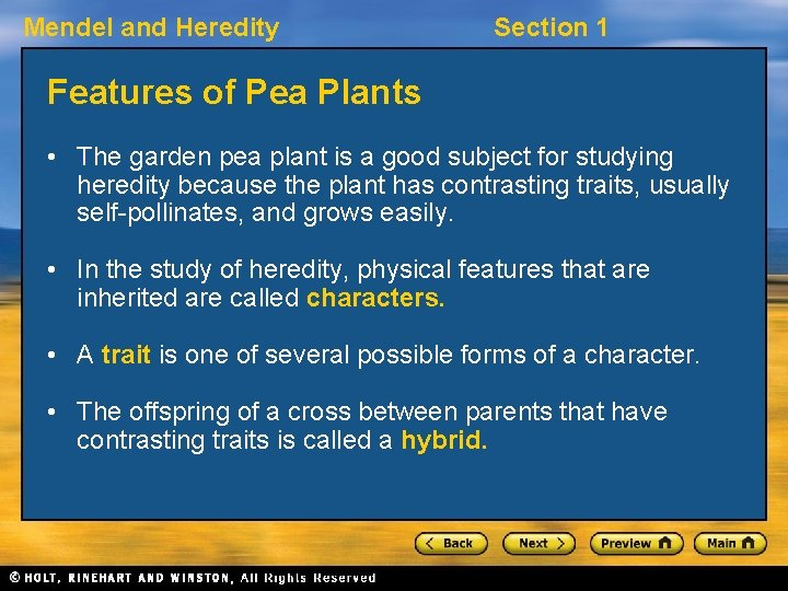 Mendel and Heredity Section 1 Features of Pea Plants • The garden pea plant