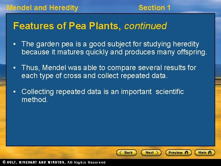 Mendel and Heredity Section 1 Features of Pea Plants, continued • The garden pea