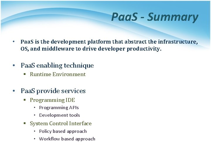 Paa. S - Summary • Paa. S is the development platform that abstract the