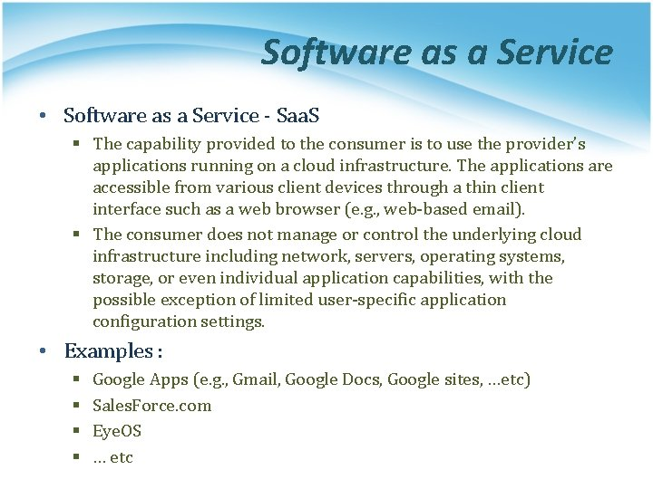 Software as a Service • Software as a Service - Saa. S § The