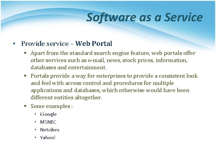 Software as a Service • Provide service – Web Portal § Apart from the