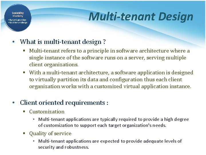 Multi-tenant Design • What is multi-tenant design ? § Multi-tenant refers to a principle