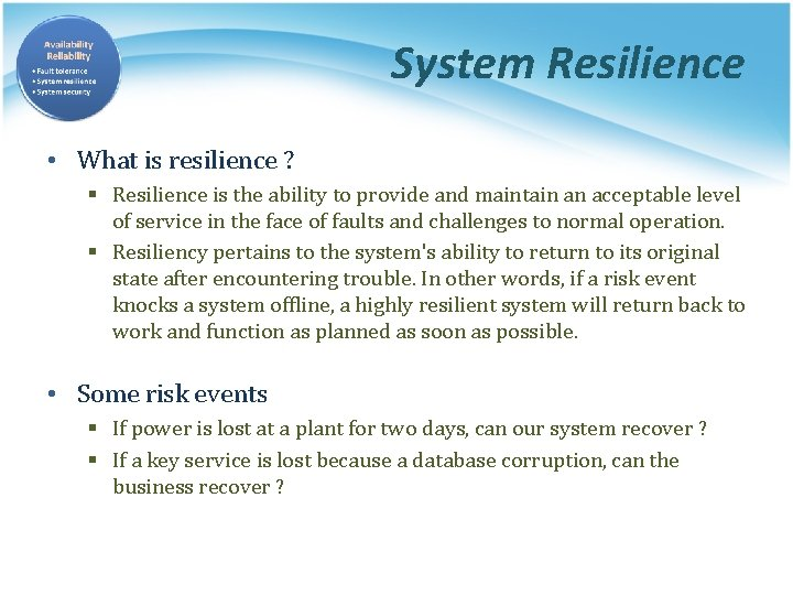 System Resilience • What is resilience ? § Resilience is the ability to provide