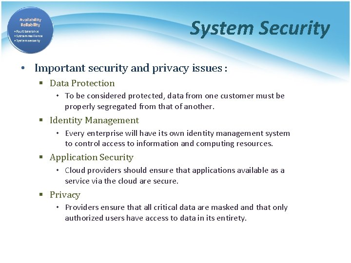 System Security • Important security and privacy issues : § Data Protection • To