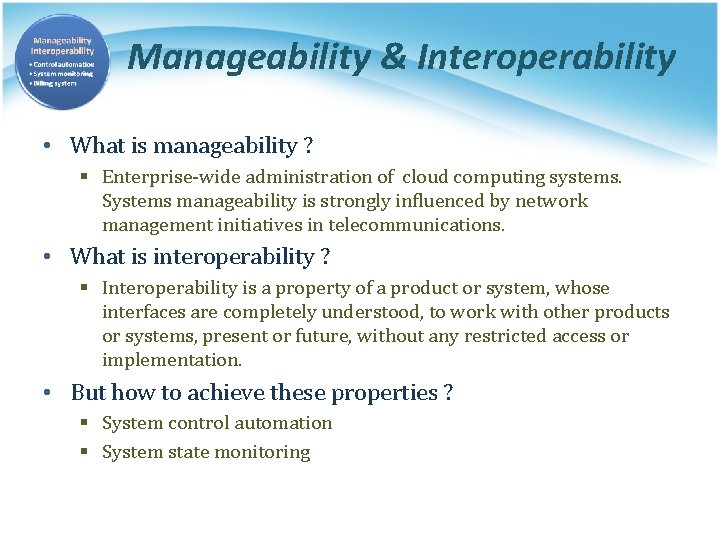 Manageability & Interoperability • What is manageability ? § Enterprise-wide administration of cloud computing