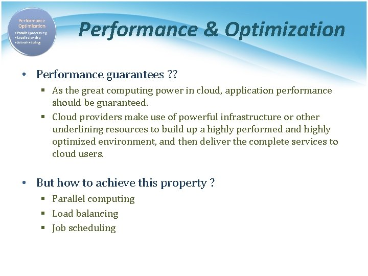 Performance & Optimization • Performance guarantees ? ? § As the great computing power