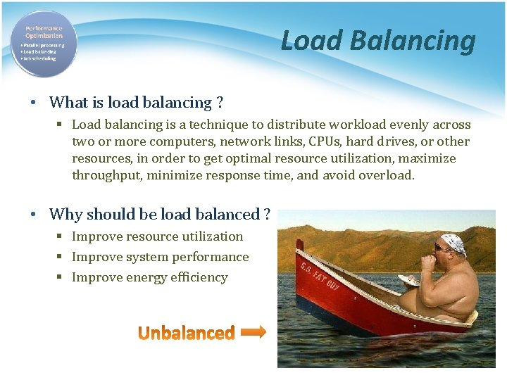 Load Balancing • What is load balancing ? § Load balancing is a technique